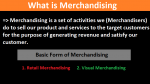 Explain What is Merchandising with Example